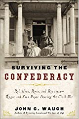 Surviving the Confederacy: Rebellion, Ruin, and Recovery--Roger and Sara Pryor During the Civil War Hardcover