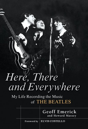 Here, There and Everywhere: My Life Recording the Music of the Beatles by Gotham