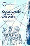 Classical Epic: Homer and Virgil (Classical World Series)