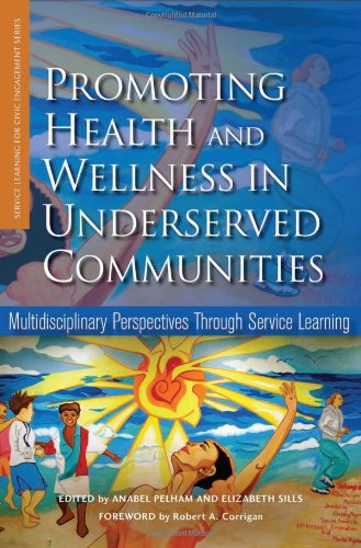 Promoting Health and Wellness in Underserved Communities: Multidisciplinary Perspectives Through Service Learning (Higher Education)