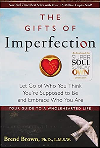 The gifts of imperfection let go of who you think youre supposed the gifts of imperfection let go of who you think youre supposed to be and embrace who you are bren brown 9781592858491 amazon books negle Gallery