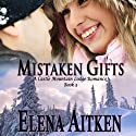 Mistaken Gifts: Castle Mountain Lodge, Book 3 Audiobook by Elena Aitken Narrated by Jennifer Drake Ford