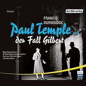 Paul Temple und der Fall Gilbert Hörspiel