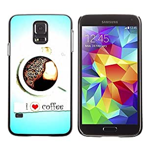 Be Good Phone Accessory // Dura Cáscara cubierta Protectora Caso Carcasa Funda de Protección para Samsung Galaxy S5 SM-G900 // Design I Love Coffee