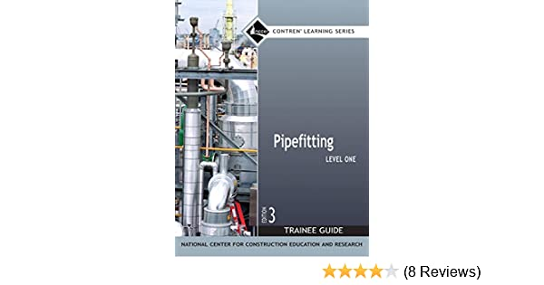 Pipefitting level 1 trainee guide paperback 3rd edition nccer pipefitting level 1 trainee guide paperback 3rd edition nccer contren learning nccer 9780132273107 amazon books fandeluxe Image collections