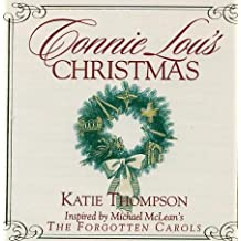 """Connie Lou's Christmas (Inspired by Michael McLean's """"The Forgotten Carols"""")"""