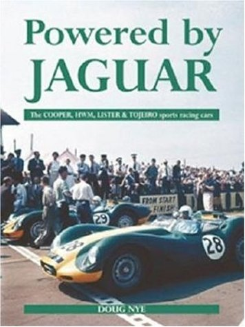 Powered by Jaguar: The Cooper,HWM,Tojeiro and Lister Sports-Racing Cars