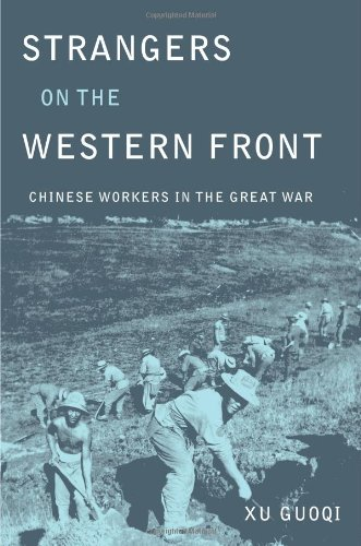 (Strangers on the Western Front: Chinese Workers in the Great War)