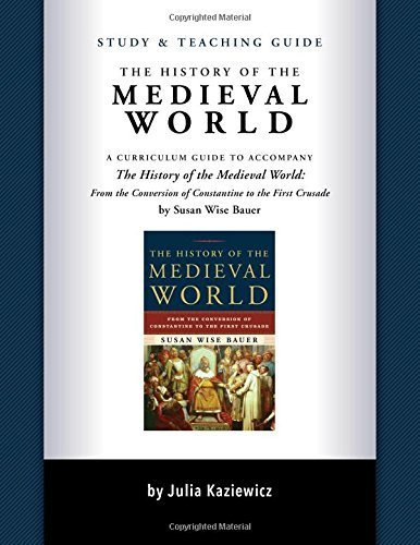 Study and Teaching Guide: The History of the Medieval World by Julia Kaziewicz (2016-01-11)