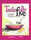 img - for Tastefully Five : Flavorful & Nutritious Five Ingredient Recipes book / textbook / text book