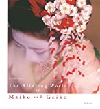 img - for The Alluring World Of Maiko And Geiko (English and Multilingual Edition) book / textbook / text book