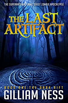 The Dark Rift: The Supernatural Grail Quest Zombie Apocalypse (The Last Artifact Trilogy Book 1) by [Ness, Gilliam]