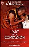 L'art de la compassion par Dalaï-Lama