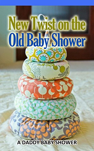 Amazon New Twist On The Old Baby Shower A Daddy Baby Shower