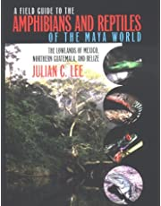PA-Field Gde Amphib/Reptiles Maya World: The Lowlands of Mexico, Northern Guatemala, and Belize