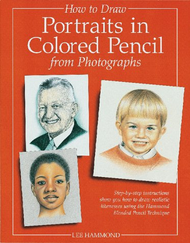 How to Draw Portraits in Colored Pencil from Photographs ()