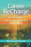 #7: Career ReCharge: Five Strategies to Boost Resilience and Beat Burnout