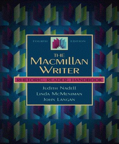 The Macmillan Writer: Rhetoric, Reader, Handbook (4th Edition)