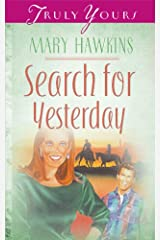 Search For Yesterday (Book Two) (Truly Yours Digital Editions 129) Kindle Edition