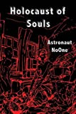 Holocaust of Souls, Astronaut NoOne, 1587363739