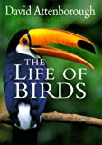 The Life of Birds, David Attenborough, 069101633X