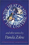 The Heat Death of the Universe and Other Stories, Pamela Zoline, 0914232894