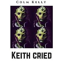 Keith cried (Irish Edition)