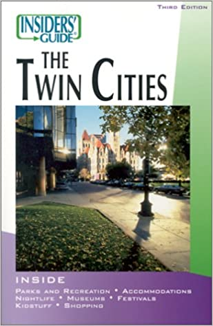 """""DJVU"""" Insiders' Guide To The Twin Cities, 3rd (Insiders' Guide Series). Ancient lacked hunter section partir creation"