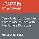 Terry Anderson's Daughter Comes Face-To-Face with Her Father's Kidnapper | Joyce Hackel