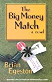 The Big Money Match, Brian Egeston, 0967550564