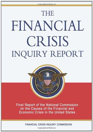 The Financial Crisis Inquiry Report: Final Report of the National Commission on the Causes of the Financial and Economic Crisis in the United States pdf
