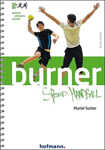Burner Speed Handball: einfach - attraktiv - schnell (Burner Motion) Taschenbuch – 1. September 2015 Muriel Sutter 377802941X Ballsport Bewegung