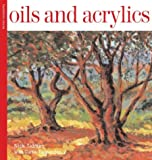 Oils and Acrylics Foundation Course, Curtis Tappenden and Nick Tidman, 1844031446