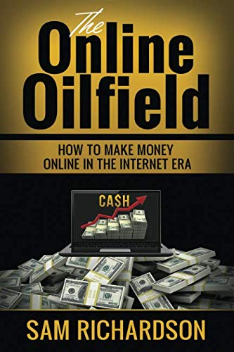 The Online OILFIELD: How to make money online in the internet era. Lot of ideas to start your online business. work from home