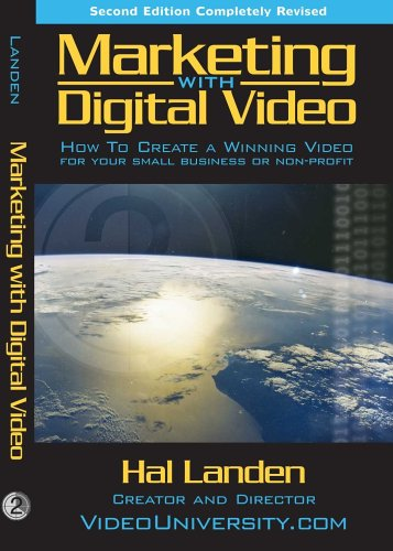 Marketing with Digital Video: How to Create a Winning Video for Your Small Business or Non-Profit PDF