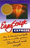 Easyscript Express - Beginner 1: How to Take Fast & Legible Notes in A Matter of Hours, Shorthand Made Simple (Easyscript Express How to Take Fast & Legible Notes)