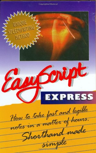 EasyScript Express: Learn To Take Fast Notes In A Matter Of Hours