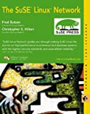 The SuSE Linux Network, Fred Butzen and Christopher S. Hilton, 0764547585