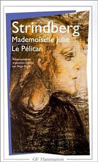 Mademoiselle Julie - Le Pélican par August Strindberg