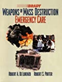 Front cover for the book Weapons of Mass Destruction: Emergency Care by Robert A. De Lorenzo