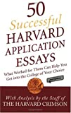 50 Successful Harvard Application Essays, , 0312343760