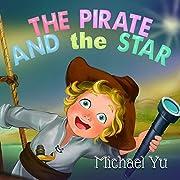 Children's Book: The Pirate and the Star - Picture Books, Preschool Books, Baby Books, Kids Books