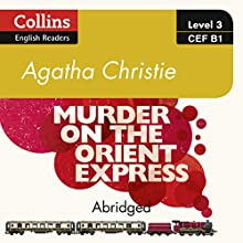 Murder on the Orient Express: B1 Collins Agatha Christie ELT Readers Audiobook by Agatha Christie Narrated by Roger May