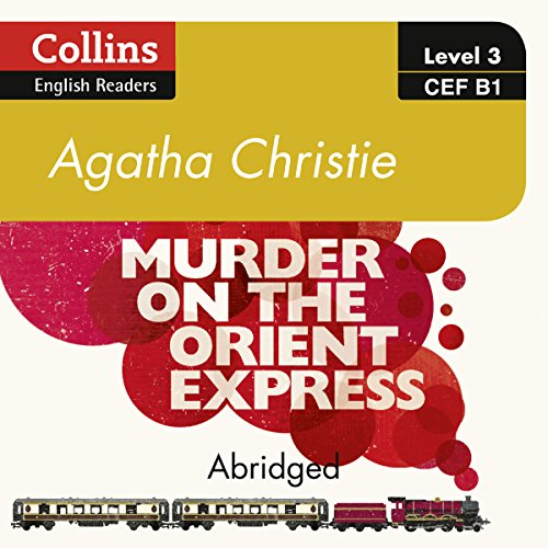 Murder on the Orient Express: B1 Collins Agatha Christie ELT Readers