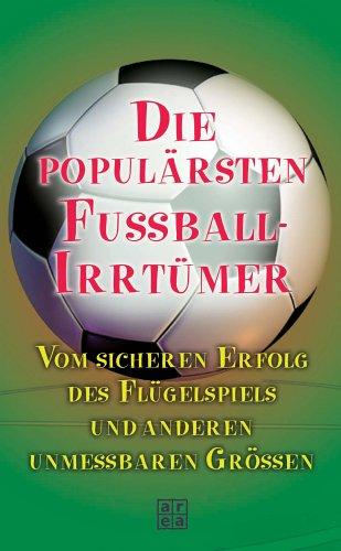 Die populärsten Fußballirrtümer