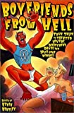 img - for Boyfriends from Hell: True Tales of Tainted Lovers, Disastrous Dates and Love Gone Wrong! book / textbook / text book