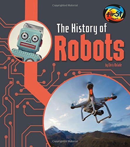 The History of Robots (The History of Technology)