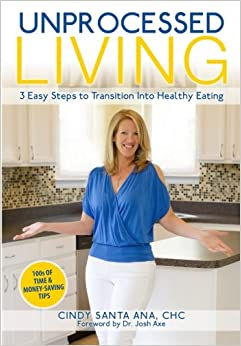 Book Unprocessed Living: 3 Easy Steps to Transition Into Healthy Eating