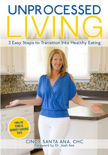 Download Unprocessed Living: 3 Easy Steps to Transition Into Healthy Eating pdf
