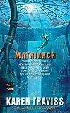 Matriarch, Karen Traviss, 006088231X